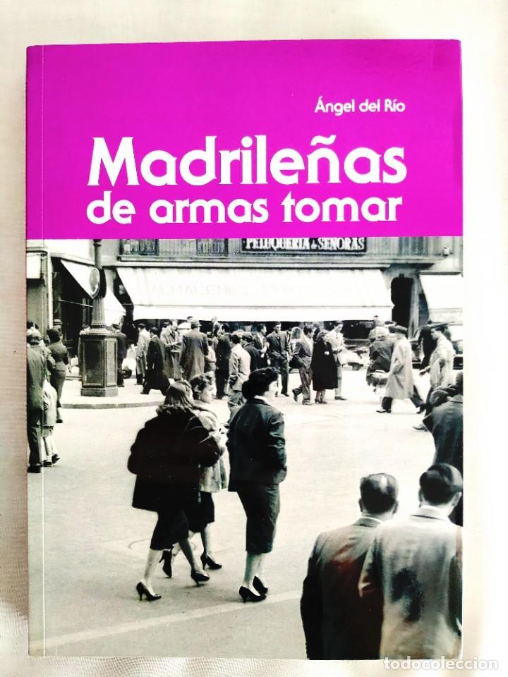 ÁNGEL DEL RÍO: MADRILEÑAS DE ARMAS TOMAR - NUEVO (Libros Nuevos - Humanidades - Sociología)