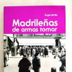 Libros: ÁNGEL DEL RÍO: MADRILEÑAS DE ARMAS TOMAR - NUEVO. Lote 274412043