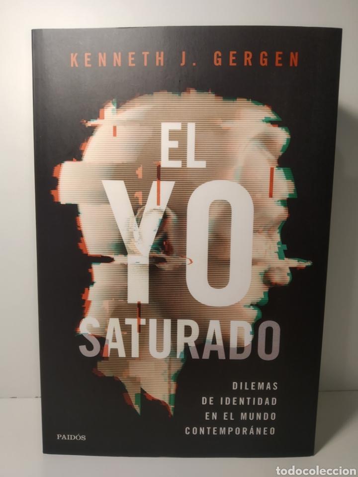 EL YO SATURADO DILEMAS DE IDENTIDAD EN EL MUNDO CONTEMPORÁNEO KENNETH J. GERGEN (Libros Nuevos - Humanidades - Sociología)