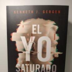 Libros: EL YO SATURADO DILEMAS DE IDENTIDAD EN EL MUNDO CONTEMPORÁNEO KENNETH J. GERGEN. Lote 285498423