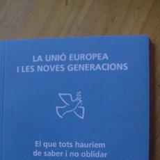 Libros: LA UNIO EUROPEA I LES NOVES GENERATIONS. JOSEP DANIEL I GUBERT. UNESCO. Lote 288071598