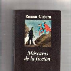 Libros: ROMÁN GUBERN. MÁSCARAS DE LA FICCIÓN. ED. ANAGRAMA COL. ARGUMENTOS 2002. Lote 290191673