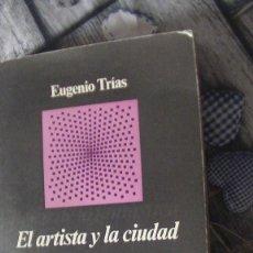 Libros: EL ARTISTA Y LA CIUDAD .TRÍAS, EUGENIO. ANAGRAMA, 1976. Lote 293822038