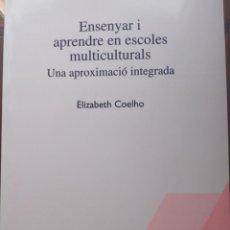 Libros: ENSENYAR I APRENDRE EN ESCOLES MULTICULTURALS. Lote 293928233