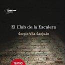 Libros: TEATRO. EL CLUB DE LA ESCALERA - SERGIO VILA-SANJUÁN. Lote 46130528