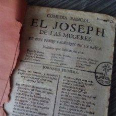 Libros: COMEDIA FAMOSA EL JOSEPH DE LAS MUGERES. DE DON PEDRO CALDERON DE LA BARCA. . Lote 86099712