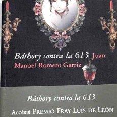 Libros: BÁTHORY CONTRA LA 613. JUAN MANUEL ROMERO GARRIZ. Lote 103980811