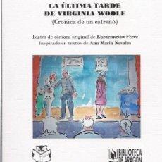 Libros: ENCARNACIÓN FERRÉ : LA ÚLTIMA TARDE DE VIRGINIA WOOLF (CRÓNICA DE UN ESTRENO). STI EDICIONES, 2018 . Lote 120436331