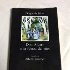 Libros: LIBRO DON ALVARO O LA FUERZA DEL SINO. DUQUE DE RIVAS. Lote 143651434