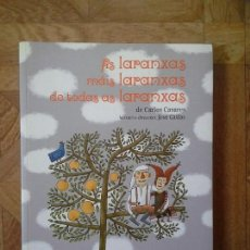 Libros: CARLOS CASARES - AS LARANXAS MÁIS LARANXAS DE TÓDALAS LARANXAS. Lote 145691986
