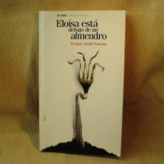 Libros: LIBRO ELOISA ESTÁ DEBAJO DEL ALMENDRO. TEATRO. JARDIEL PONCELA. Lote 150988854