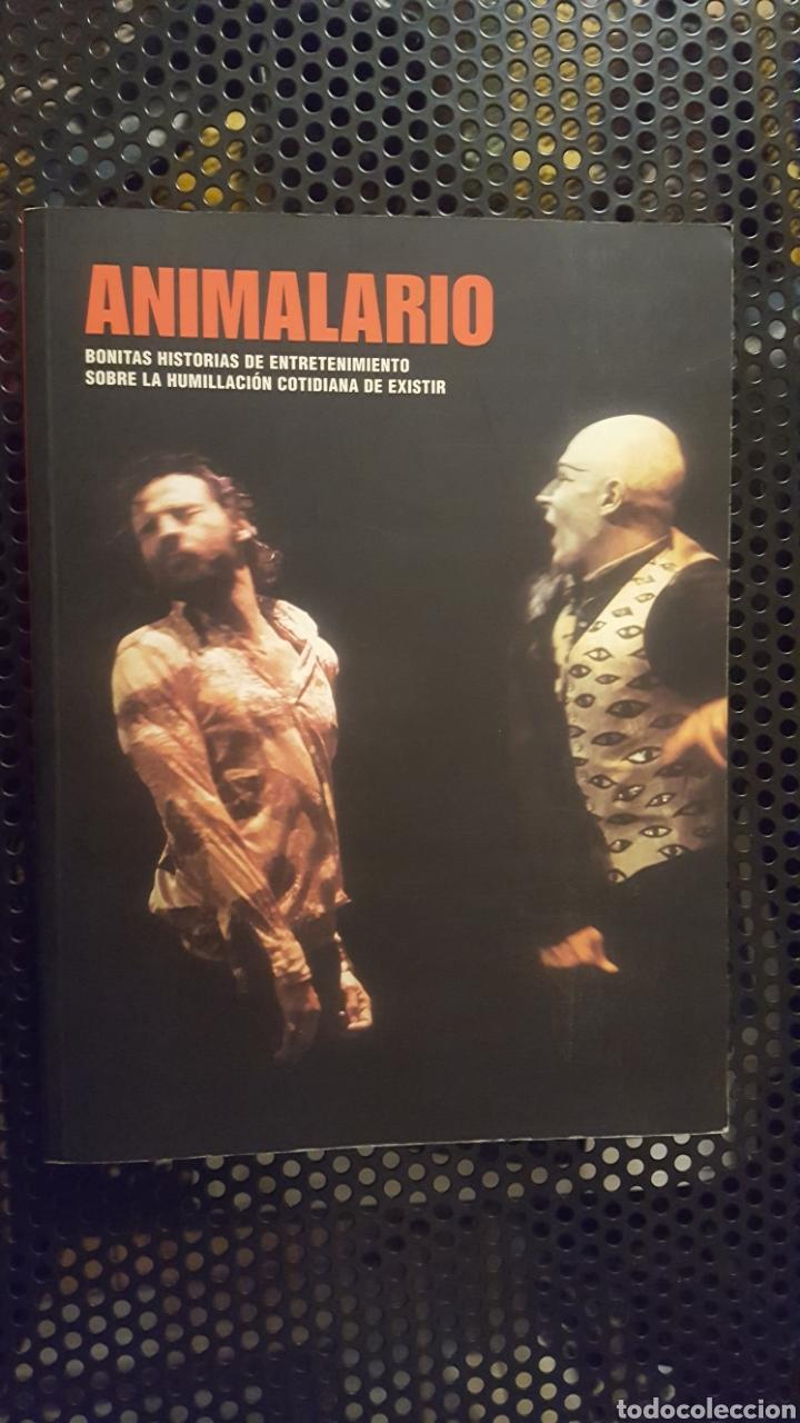 LIBRO - ANIMALARIO - BONITAS HISTORIAS DE ENTRETENIMIENTO SOBRE LA HUMILLACIÓN COTIDIANA DE EXISTIR (Libros Nuevos - Literatura - Teatro)