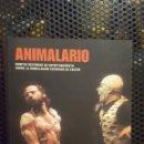 Libros: LIBRO - ANIMALARIO - BONITAS HISTORIAS DE ENTRETENIMIENTO SOBRE LA HUMILLACIÓN COTIDIANA DE EXISTIR. Lote 161240021