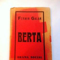 Livros: GALAN, FERMIN. BERTA. DRAMA EN CINCO ACTOS. ARREGLADO POR J. LÓPEZ MERINO. Lote 164289866