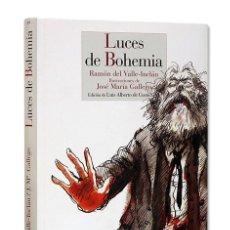 Libros: VALLE-INCLÁN (RAMÓN DEL).– LUCES DE BOHEMIA. REINO DE CORDELIA, 2018. ILUSTRADO. ENC. CARTONÉ. Lote 225892290