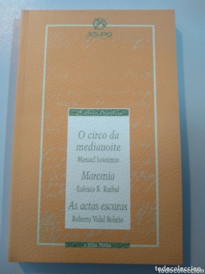 AS ACTAS ESCURAS.ROBERTO VIDAL BOLAÑO/MAREMIA.EULOXIO RUIBAL/O CIRCO DA MEDIANOITE.MANUEL LOURENZO (Libros Nuevos - Literatura - Teatro)