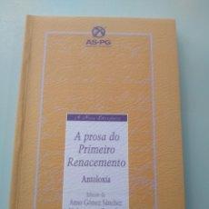 Libros: A PROSA DO PRIMEIRO RENACEMENTO. ANTOLOXÍA. A NOSA TERRA. Lote 173633507