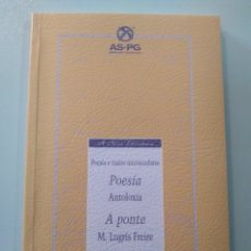 Livros: A PONTE. M. LUGRÍS FREIRE. ANTOLOXÍA POÉTICA NORIEGA VARELA,LÓPEZ ABENTE,X.ÁLVAREZ LIMESES,HERRERA. Lote 173653935