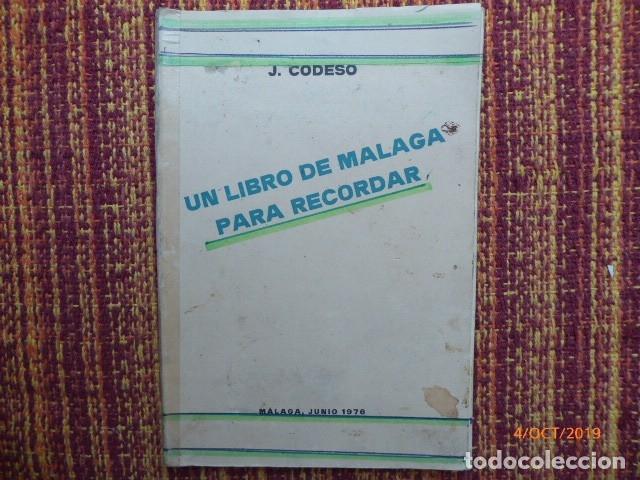 Libros: un libro de malaga, por j. codeso, dedicatoria, y de antonio gala, - Foto 4 - 179524213
