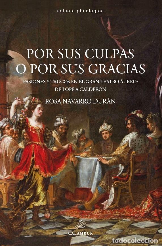 POR SUS CULPAS O POR SUS GRACIAS (ROSA NAVARRO DURÁN) CALAMBUR 2016 (Libros Nuevos - Literatura - Teatro)
