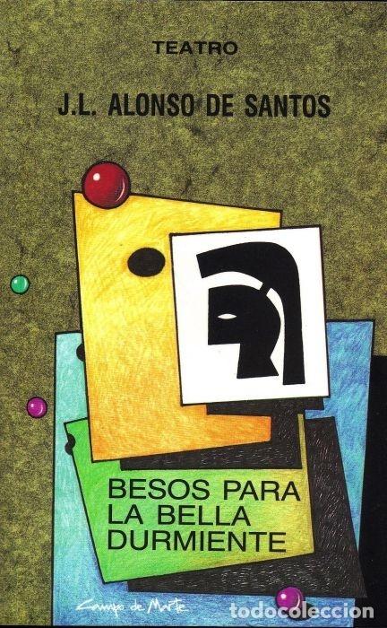 BESOS PARA LA BELLA DURMIENTE (J.L. ALONSO DE SANTOS) CASTILLA 2002 (Libros Nuevos - Literatura - Teatro)