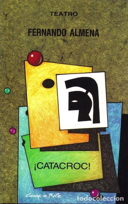¡CATACROC! (FERNANDO ALMENA) CASTILLA 2002 (Libros Nuevos - Literatura - Teatro)