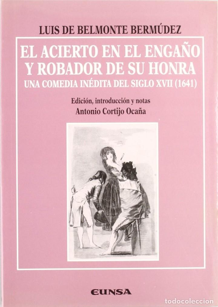 EL ACIERTO EN EL ENGAÑO Y EL ROBADOR DE SU HONRA (LUIS DE BELMONTE BERMÚDEZ) EUNSA 1998 (Libros Nuevos - Literatura - Teatro)