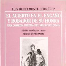 Libros: EL ACIERTO EN EL ENGAÑO Y EL ROBADOR DE SU HONRA (LUIS DE BELMONTE BERMÚDEZ) EUNSA 1998. Lote 183010782