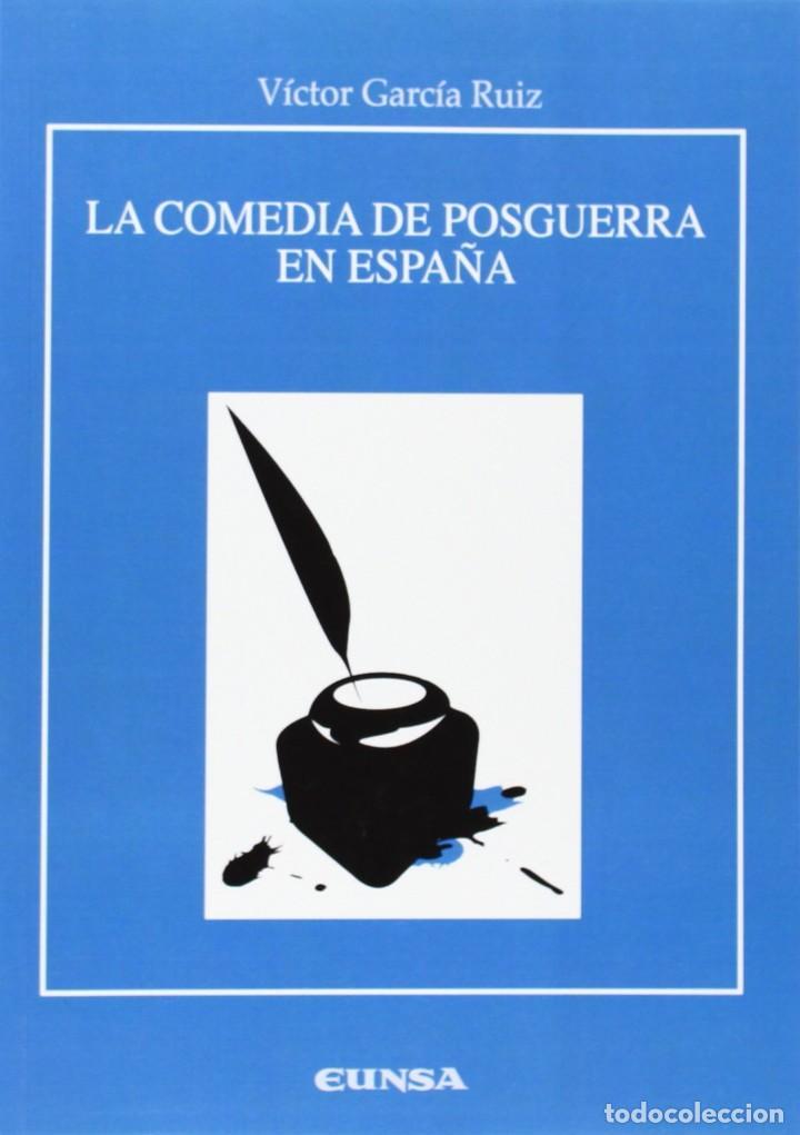 LA COMEDIA DE POSGUERRA EN ESPAÑA (VÍCTOR GARCÍA RUIZ) EUNSA 2014 (Libros Nuevos - Literatura - Teatro)