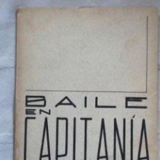 Libros: BAILE EN CAPITANÍA. (COMEDIA DRAMÁTICA) AGUSTÍN DE FOXA GRÁFICAS ALDUS, 1944, MADRID. 1ª EDICIÓN. Lote 196525575