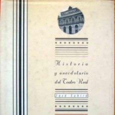 Libros: HISTORIA Y ANECDOTARIO DEL TEATRO REAL POR JOSÉ SUBIRÁ. Lote 197882321