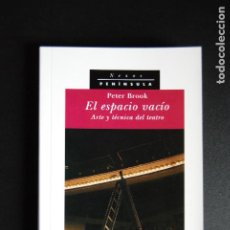 Libros: 5. PETER BROOK - EL ESPACIO VACÍO. ARTE Y TÉCNICA DEL TEATRO. Lote 198331786