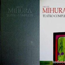 Libri: MIHURA, MIGUEL. TEATRO COMPLETO. 2005.. Lote 200553882