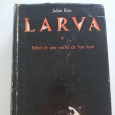 Libros: LARVA , JULIAN RÍOS, EDICIONES DEL MALL 1983 ,PRIMERA EDICIÓN. Lote 210673872