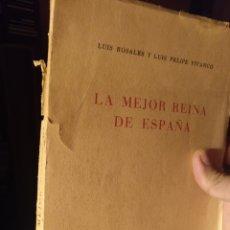 Libros: LUIS ROSALES Y LUIS FELIPE VIVANCO. LA MEJOR REINA DE ESPAÑA. 1939. Lote 210704196