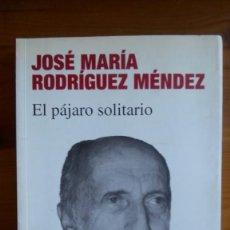 """Libros: """"EL PÁJARO SOLITARIO"""", JOSÉ MARÍA RODRÍGUEZ MÉNDEZ. EDITA: FUNDACIÓN AUTOR.. Lote 213675372"""
