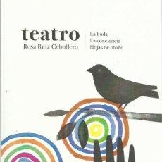 Libros: ROSA RUIZ CEBOLLERO: LA BODA - LA CONSIENCIA - HOJAS DE OTOÑO (TEATRO). ZARAGOZA, 2020. Lote 215632618