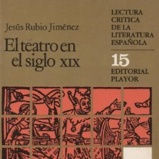 Libri: EL TEATRO EN EL S.XIX. JESÚS RUBIO JIMÉNEZ. EDITORIAL PLAYOR. 1983.. Lote 221245642