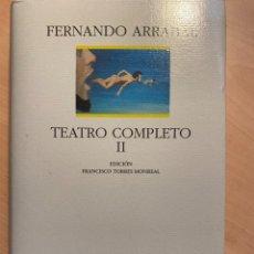 Libros: FERNANDO ARRABAL TEATRO COMPLETO II. Lote 225482800