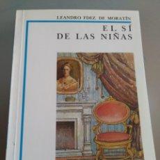 Libros: EL SÍ DE LAS NIÑAS. LEANDRO FDEZ DE MORATIN. NUEVO. Lote 227696720