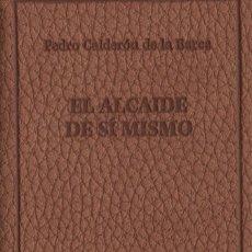 Libros: EL ALCAIDE DE SÍ MISMO.PEDRO CALDERÓN DE LA BARCA.SIMANCAS EDICIONES (EL PARSANILLO).2007.NUEVO.. Lote 244772085