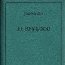 Libros: EL REY LOCO. JOSÉ ZORRILLA. SIMANCAS EDICIONES (EL PARNASILLO). 2007. NUEVO.. Lote 244775695