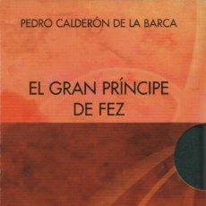 Libros: EL GRAN PRÍNCIPE DE FEZ. 2 VOLÚMENES. PEDRO CALDERÓN DE LA BARCA. 2007. NUEVO.. Lote 244780895