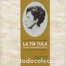 Libros: LA TÍA TULA (GUIÓN CINEMATOGRÁFICO). MIGUEL PICAZO, JOSE M. HERNAN, LUIS ENCISO, MANUEL LÓPEZ YUBERO. Lote 254980330