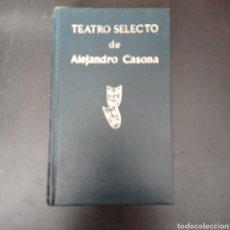 Libros: TEATRO SELECTO DE ALEJANDRO CASONA , TAPAS DURAS , 558 PAG. VER DESCRIPCIÓN. Lote 260744350