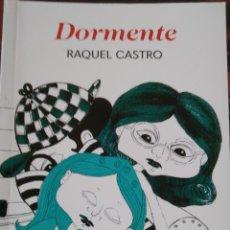 Libros: DORMENTE. RAQUEL CASTRO. ILUSTRACIONES DE LAURA VELEIRO. ARBORE GALAXIA.. Lote 262110120