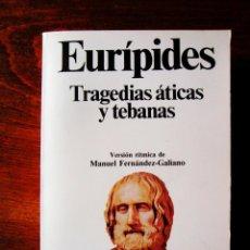 Libros: EURÍPIDES - TRAGEDIAS ÁTICAS Y TEBANAS - NUEVO. Lote 265460894