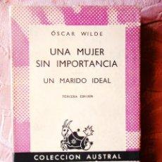Libros: OSCAR WILDE: UNA MUJER SIN IMPORTANCIA - UN MARIDO IDEAL - AUSTRAL. Lote 270138263