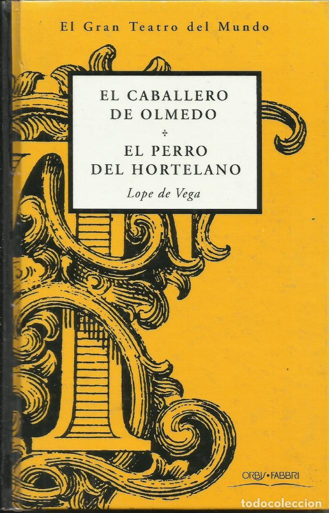 EL CABALLERO DE OLMEDO. EL PERRO DEL HORTELANO / LOPE DE VEGA. (Libros Nuevos - Literatura - Teatro)
