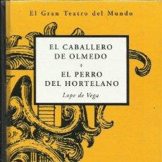 Libros: EL CABALLERO DE OLMEDO. EL PERRO DEL HORTELANO / LOPE DE VEGA.. Lote 270366578
